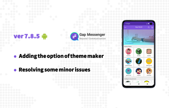 New Android version of Gap messenger (7.8.5)